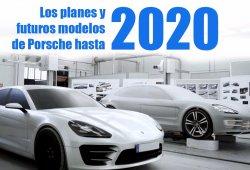 Los planes y futuros modelos de Porsche hasta 2020