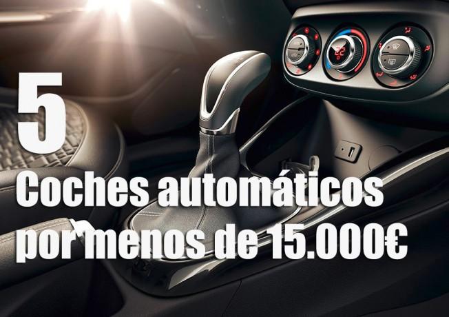 5 coches automáticos por menos de 15.000 euros