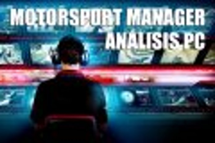 Análisis Motorsport Manager: el simulador de gestión deportiva del motor llega a PC