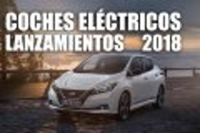 Lanzamientos de coches eléctricos en 2018: atento a lo que está por llegar