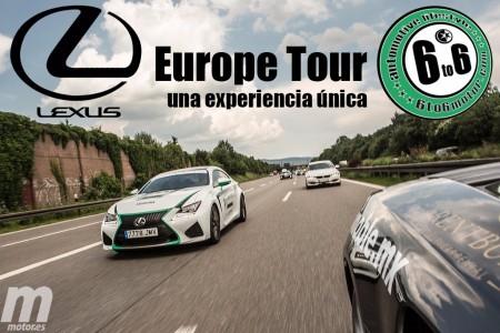 6to6 Europe Tour con un Lexus RC F, viaje para recordar