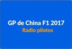 [Vídeo] Resumen del GP de China 2017: las conversaciones de radio