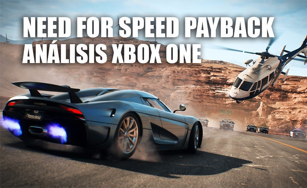 Análisis Need for Speed Payback para Xbox One: una frenética dosis de acción