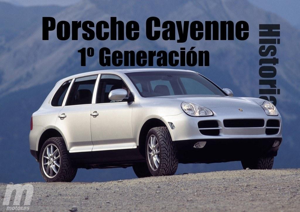 Porsche Cayenne I: La primera generación, casi una década de éxito