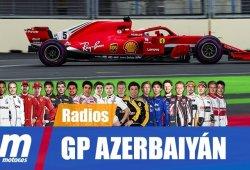 [Vídeo] Las conversaciones por radio del GP de Azerbaiyán F1 2018