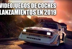 Lanzamientos de videojuegos de coches en 2019: se avecinan grandes novedades