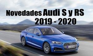 Audi lanzará entre 2019 y 2020 un total de 13 nuevos modelos deportivos S y RS