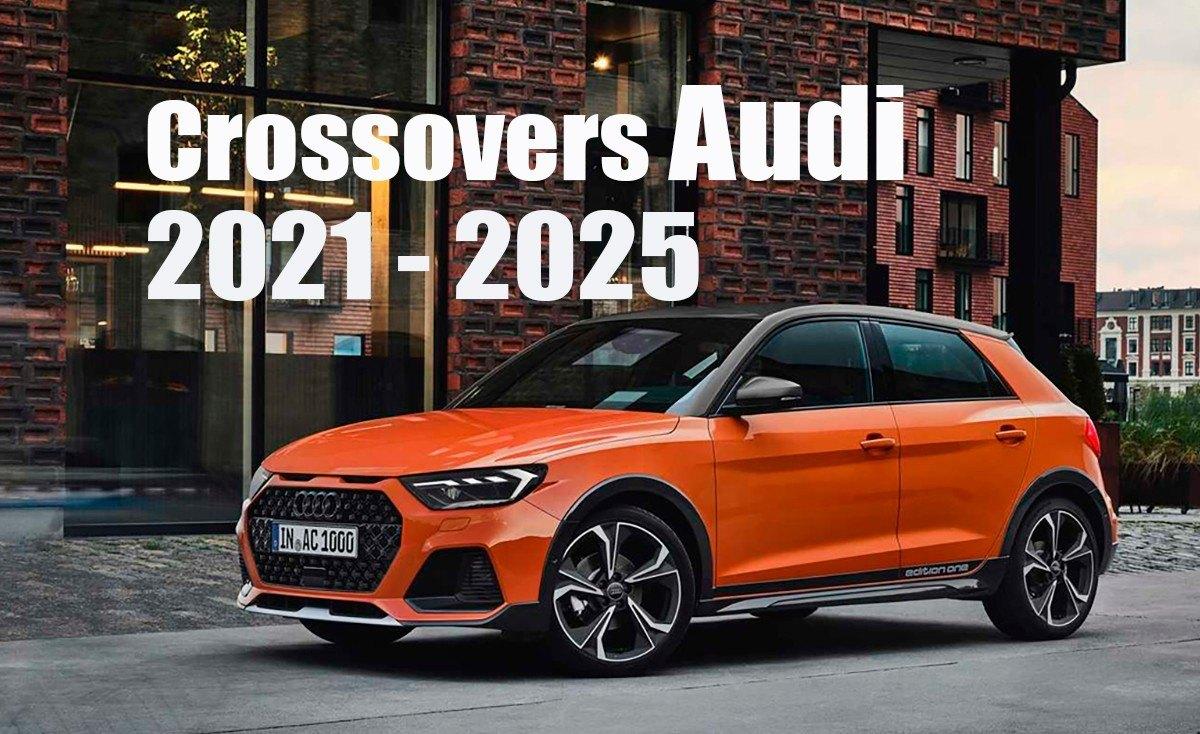 Los futuros crossover y SUV de Audi hasta 2025: cinco modelos con tres eléctricos