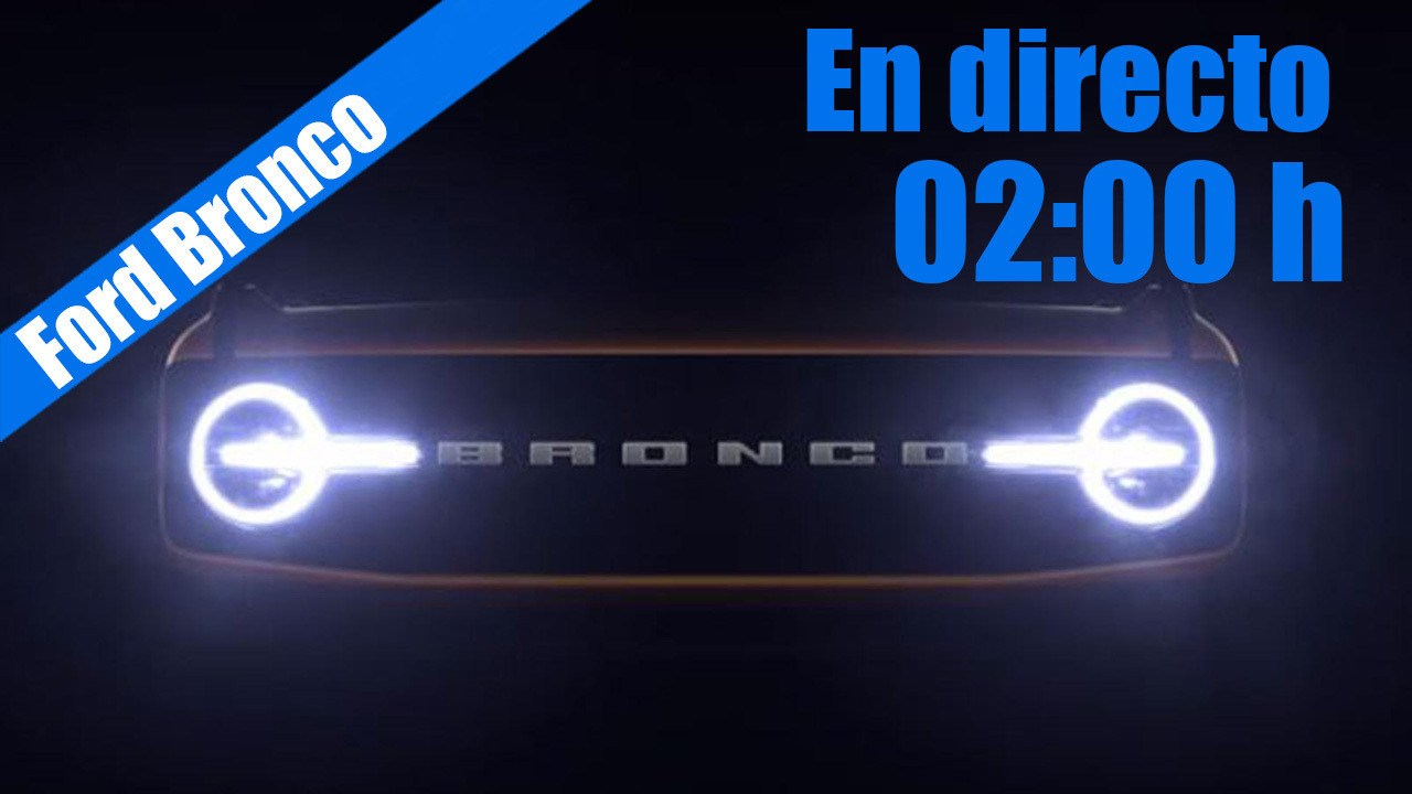En directo: presentación del nuevo y esperado Ford Bronco 2021