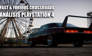 Análisis Fast & Furious Crossroads para PlayStation 4, ¿una oportunidad perdida?