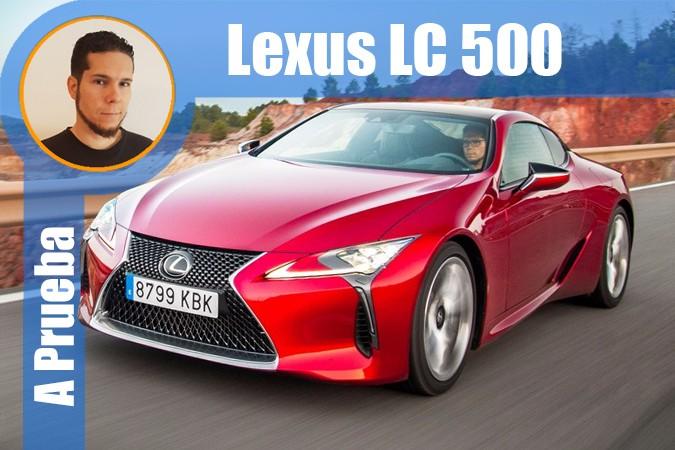 Vídeo prueba: Lexus LC 500
